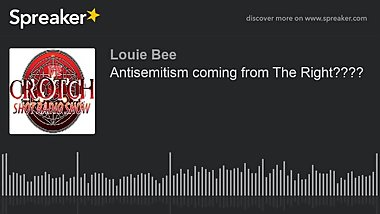 Antisemitism coming from The Right