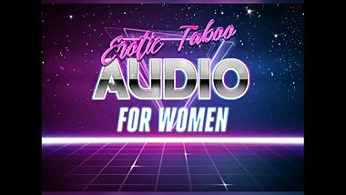 Taboo Audio for Women: Ageplay - Daddy Wants You