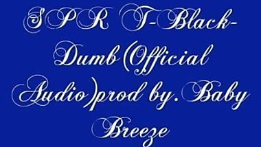 SPR T-Black- Dumb(official Audio)