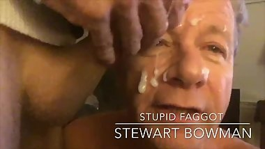 Stewart Bowman a Meth Whore Cum Slut Faggot